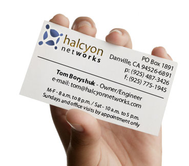 Tom Boryshuk | Owner/Engineer | Halcyon Networks | PO Box 1891 | Danville | CA | 94526-6891 | P - 925.736.3510 | F - 866.307.0162 | email - info@halcyonnetworks.com